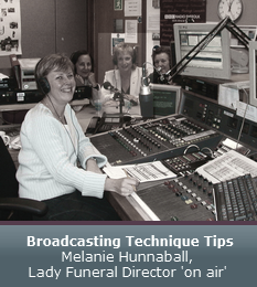 Broadcasting Technique Tips - Melanie Hunnaball, Lady Funeral Director 'on air'