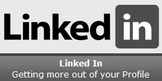Getting More Out of Your LinkedIn Profile