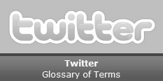 Twitter - Glossary of Terms